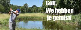 Golf we hebben je gemist
